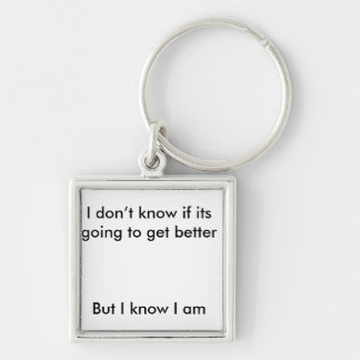 I'm going to get better key chain
