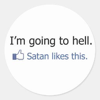 I'm going to hell Facebook status design Round Sticker