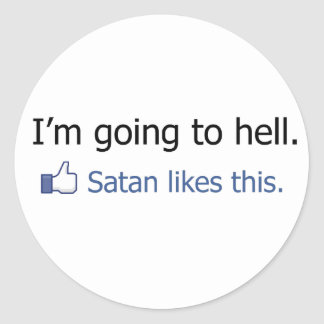 I'm going to hell Facebook status design Round Stickers