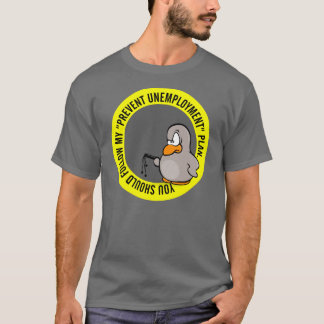 I'm going to help you keep your job T-Shirt