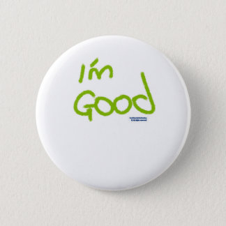 I'm Good 2 Inch Round Button