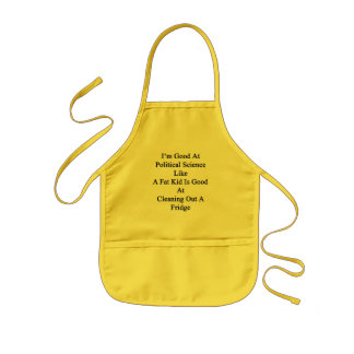 I'm Good At Political Science Like A Fat Kid Is Go Kids' Apron