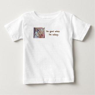 I'm good when I'm asleep baby T-Shirt
