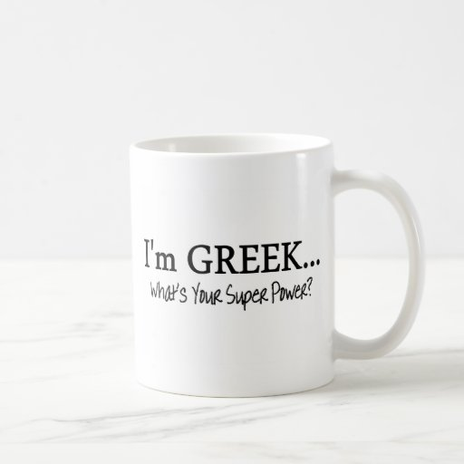 Im Greek Whats Your Super Power Mug