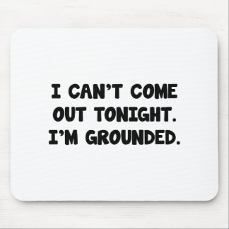 I'm Grounded Mouse Pad