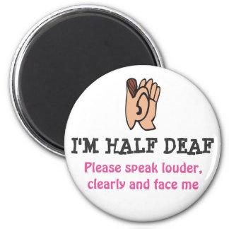 I'm Half Deaf Magnet