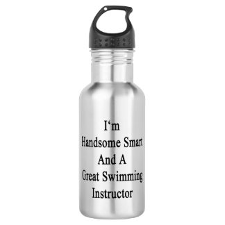 I'm Handsome Smart And A Great Swimming Instructor