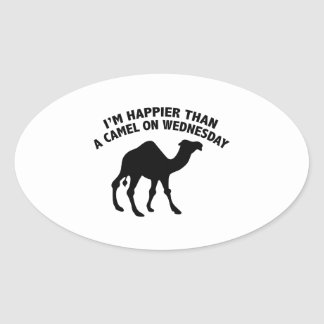 I'm Happier Than A Camel On Wednesday Oval Sticker