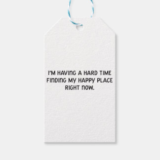 I'm Having a Hard Time Finding My Happy Place Gift Tags