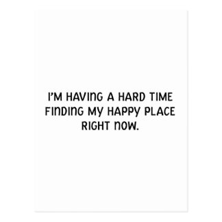 I'm Having a Hard Time Finding My Happy Place Postcard