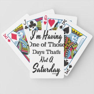 I'm Having One of Those Days Poker Deck
