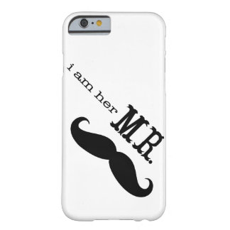 I'm Her Mr. Mustache Grooms Gifts Barely There iPhone 6 Case