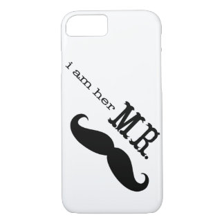 I'm Her Mr. Mustache Grooms Gifts iPhone 7 Case