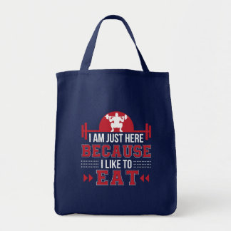 Im Here Because I Like Eat Funny Workout Tote Bag