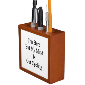 I'm Here But My Mind Is Out Cycling Desk Organizer