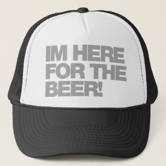 I'm Here For The Beer - Drinking Drunk Bar Pub Trucker Hat