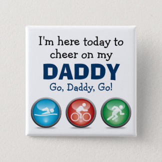 I'm Here to Cheer on my Daddy - Race Day Button