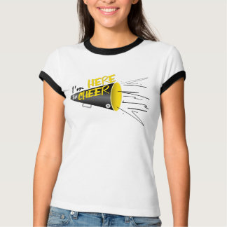 I'm HERE to CHEER! T-Shirt