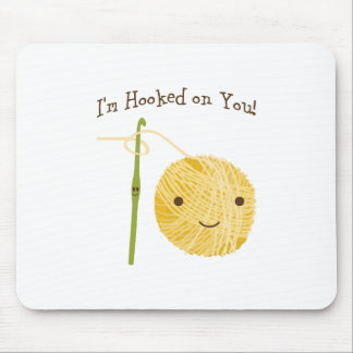 I'm Hooked on You! Mouse Pad