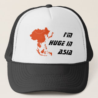 I'm huge in Asia trucker hat