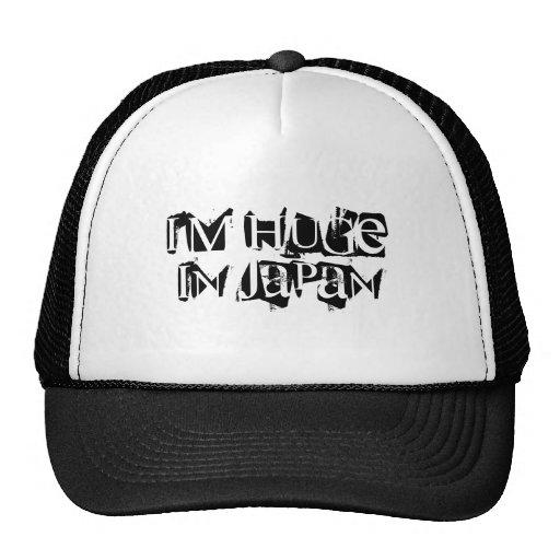 I'm HUGE in Japan funny trucker cap Hat