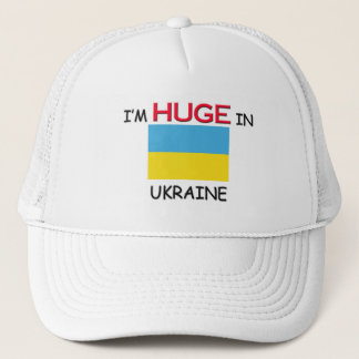 I'm HUGE In UKRAINE Trucker Hat