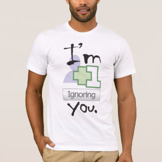 I'm Ignoring You T-Shirt