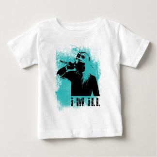 I'm Ill Baby T-Shirt