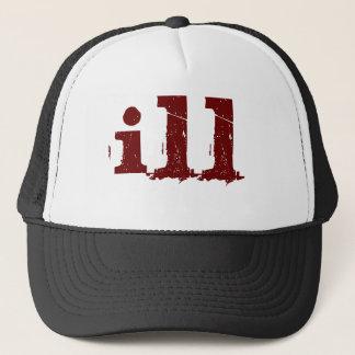 I'm ILL ! Trucker Hat