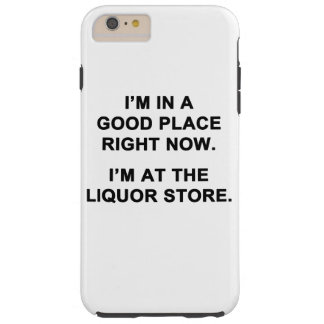 I'm in a Good Place Right Now Tough iPhone 6 Plus Case