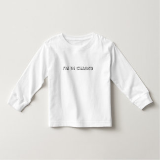 I'm In Charge Text Toddler T-shirt