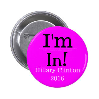I'm In! Hillary Clinton 2016 2 Inch Round Button