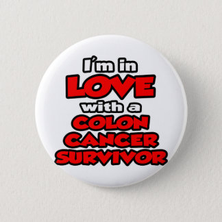 I'm In Love With A Colon Cancer Survivor 2 Inch Round Button