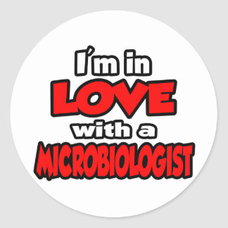 I'm In Love With A Microbiologist Classic Round Sticker