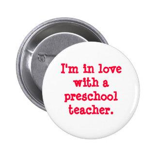 I'm in love with a preschool teacher. 2 inch round button