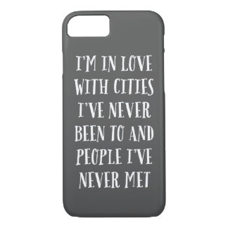I'm In Love With Cities iPhone 7 Case