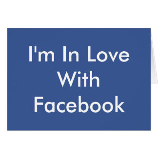I'm In Love With Facebook Greeting Card