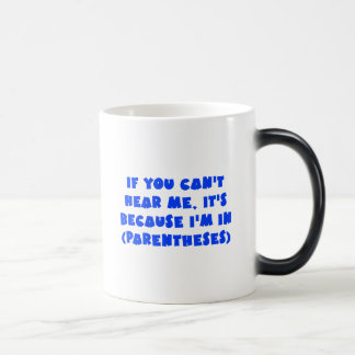 I'm in parentheses magic mug