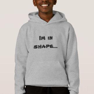 Im in shape... Round is a shape sweatshirt