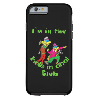 I'M IN THE HOLE IN ONE CLUB  iPHONE 6 BARELY THERE Tough iPhone 6 Case