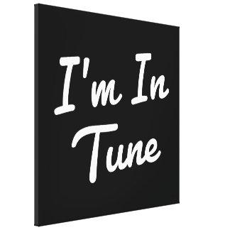 I'm In Tune Canvas Print