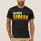 I'm Into Giallo T-Shirt