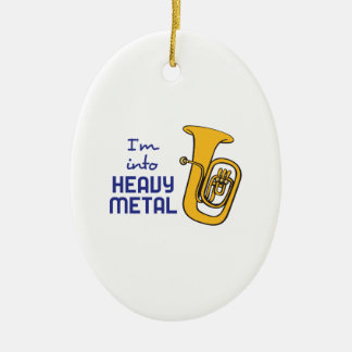 IM INTO HEAVY METAL CERAMIC ORNAMENT