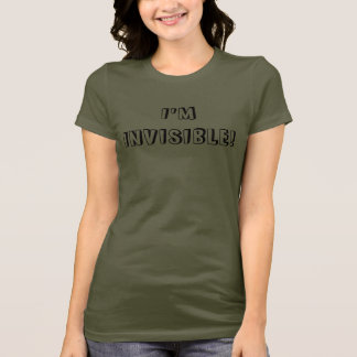 I'M INVISIBLE! T-Shirt