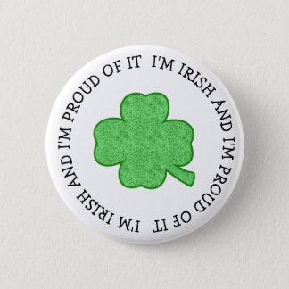 I'm Irish and I'm Proud of it St. Patrick's button