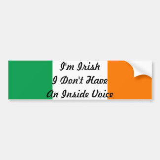 I'm Irish I Don't Have An Inside Voice Sticker Bumper Sticker