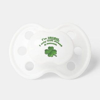 I'm Irish - I Only  Look Sweet and Innocent Pacifier