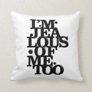 I'm Jealous of Me Too - 2 Sided Pillow