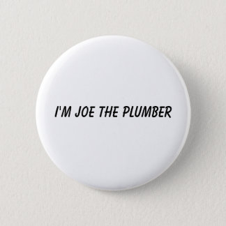 I'm Joe the Plumber 2 Inch Round Button