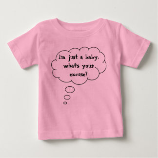 im-just-a-baby-01 baby T-Shirt